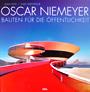 Alan Weintraub (Fotos) und Alan Hess (Text): Oscar Niemeyer – Bauten für die Öffentlichkeit. DVA, München 2009