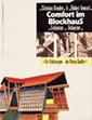 Christian Bruyère und Robert Inwood: Comfort im Blockhaus. Edition Fricke, Frankfurt a.M. 1986