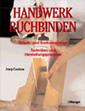 Josep Cambras: Handwerk Buchbinden. Schutz- und Buchumschläge, Techniken und Herstellungsprozesse. Haupt Verlag, Bern 2006
