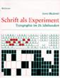 Lewis Blackwell: Schrift als Experiment. Typographie im 20. Jahrhundert. Birkhäuser Verlag, Basel 2004